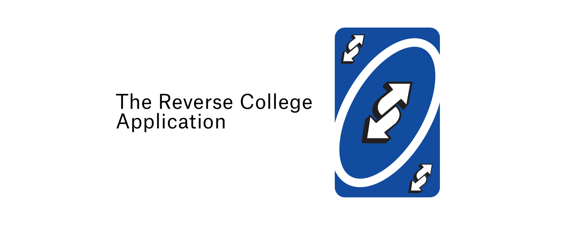 Reverse College Application